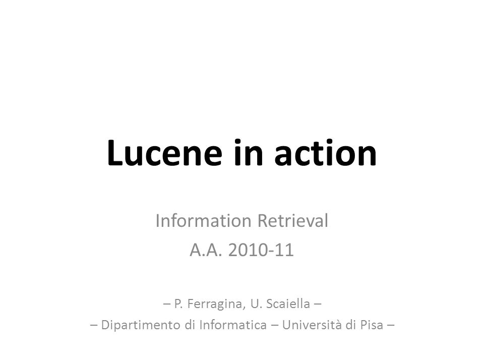 Lucene in action Information Retrieval A.A – P.