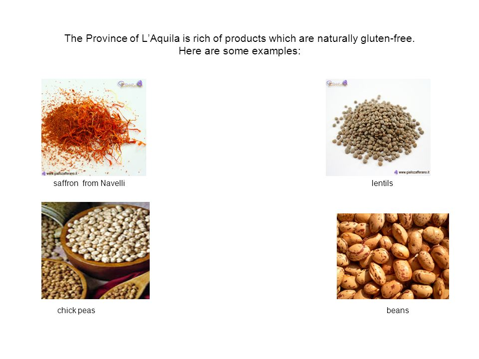 The Province of LAquila is rich of products which are naturally gluten-free.