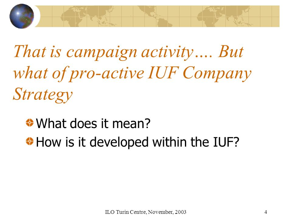 ILO Turin Centre, November, That is campaign activity….
