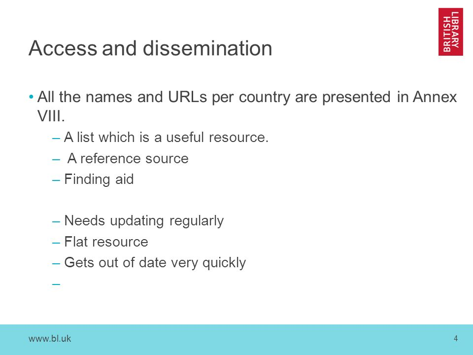 4 Access and dissemination All the names and URLs per country are presented in Annex VIII.