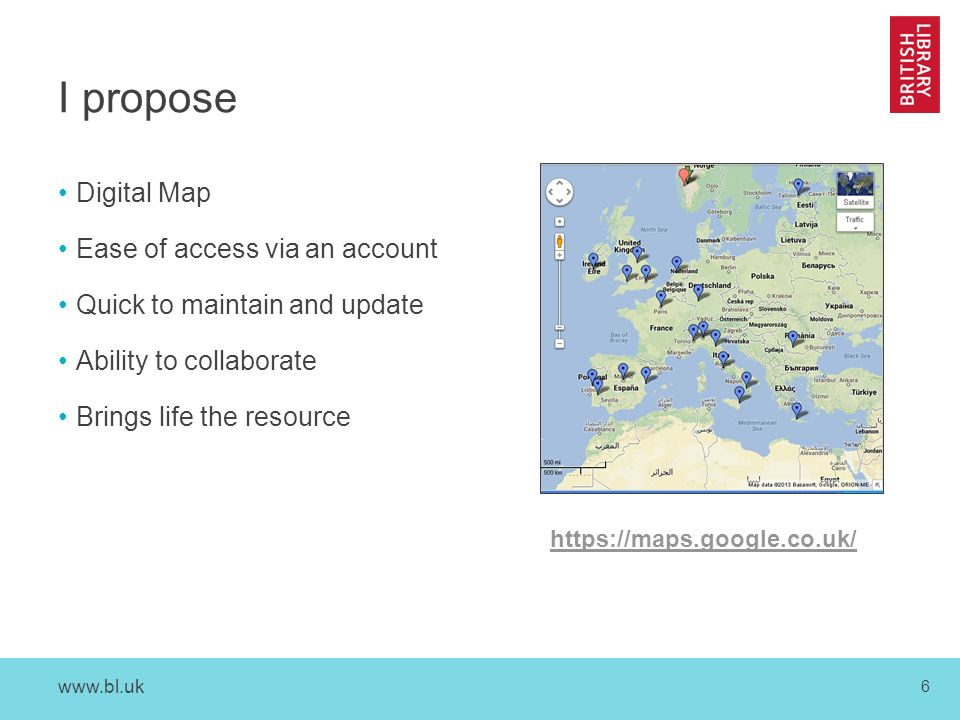 6 I propose Digital Map Ease of access via an account Quick to maintain and update Ability to collaborate Brings life the resource