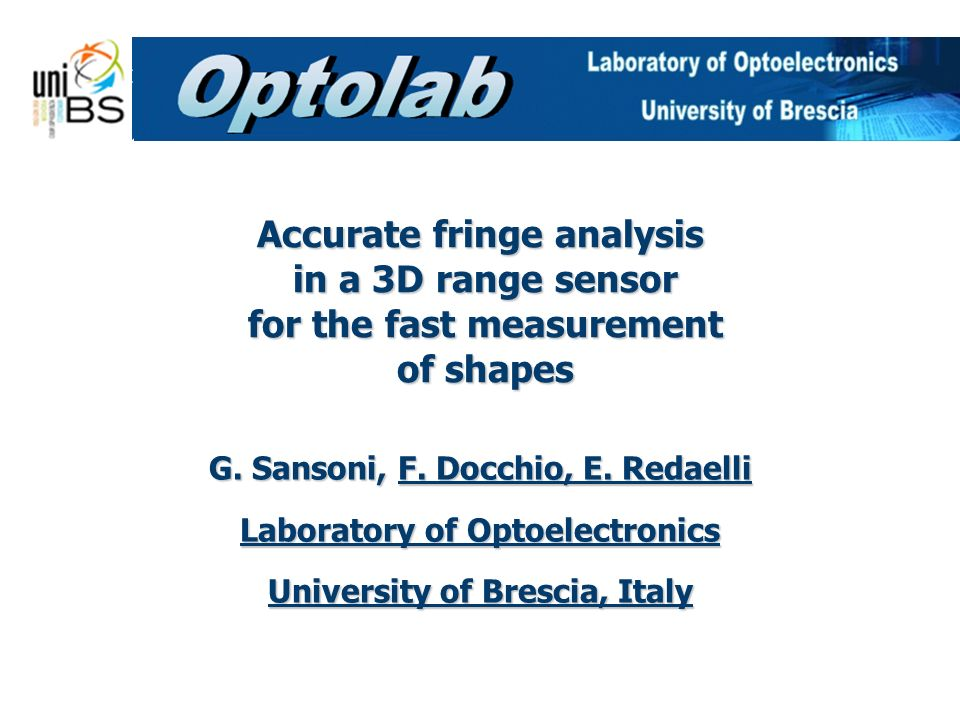 Accurate fringe analysis in a 3D range sensor for the fast measurement of shapes G.
