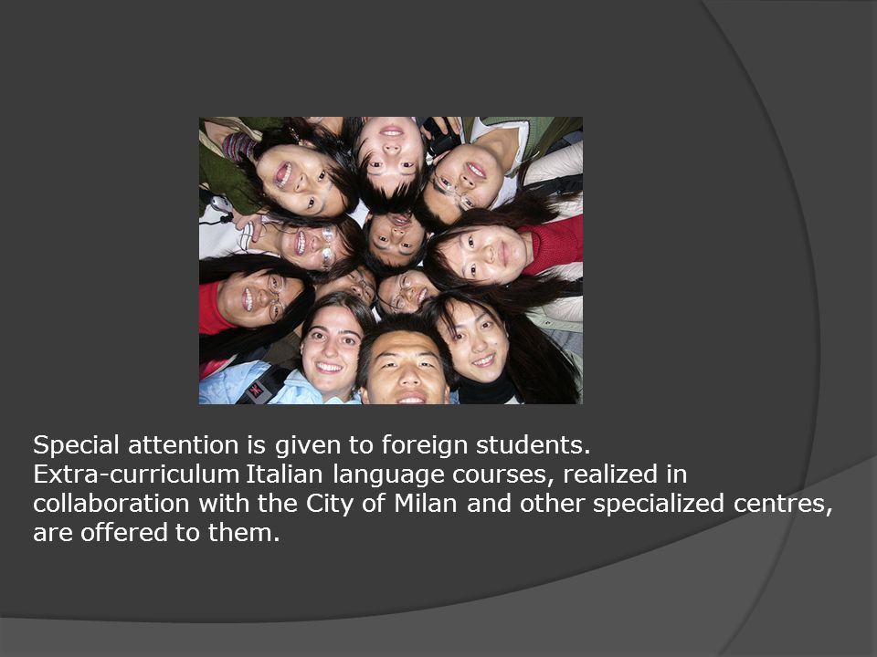 Special attention is given to foreign students.