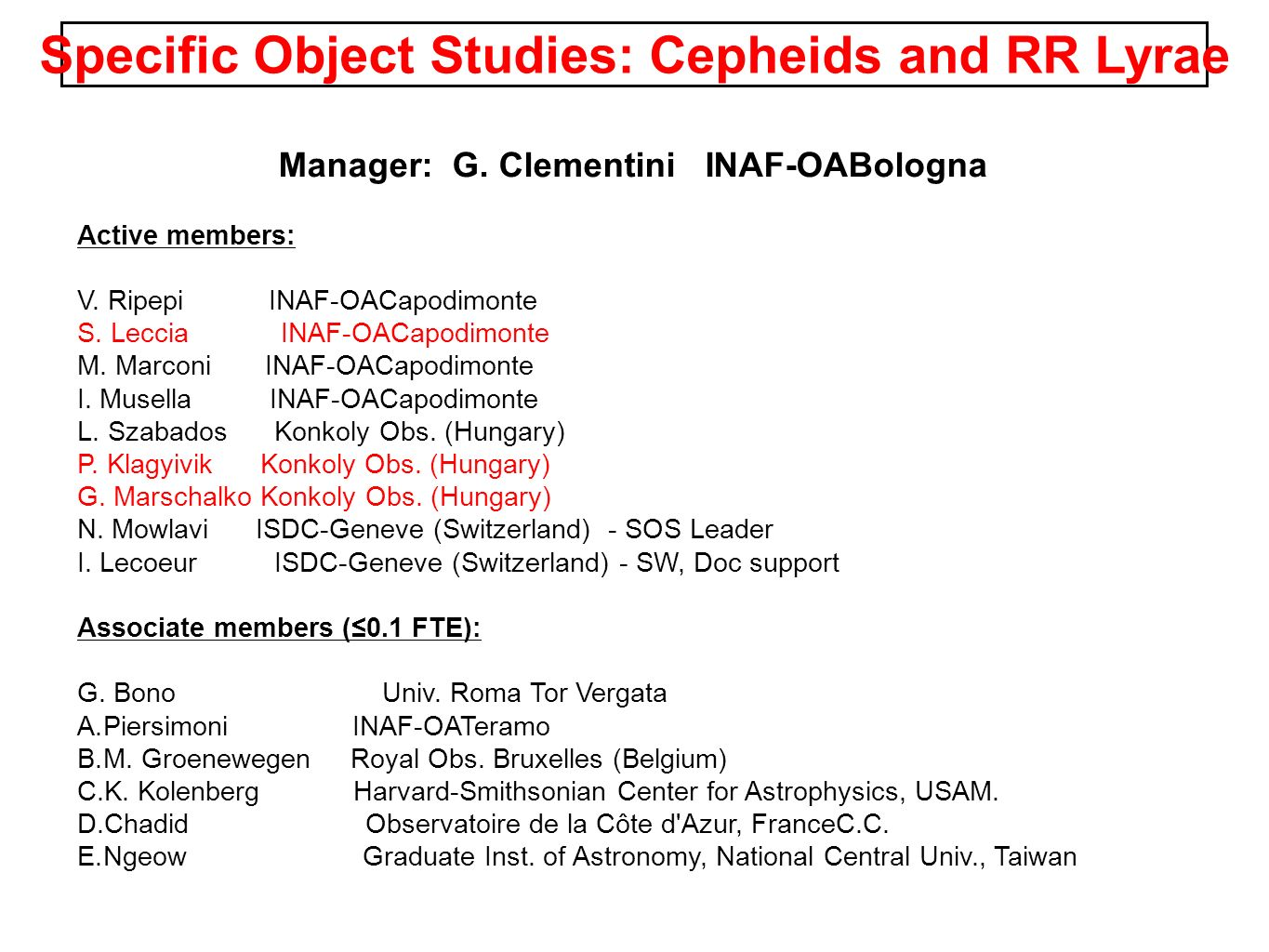 Specific Object Studies: Cepheids and RR Lyrae Manager: G.