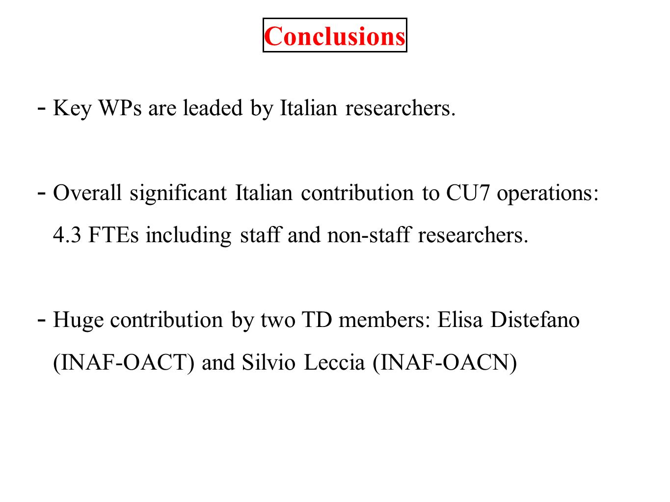 Conclusions - Key WPs are leaded by Italian researchers.