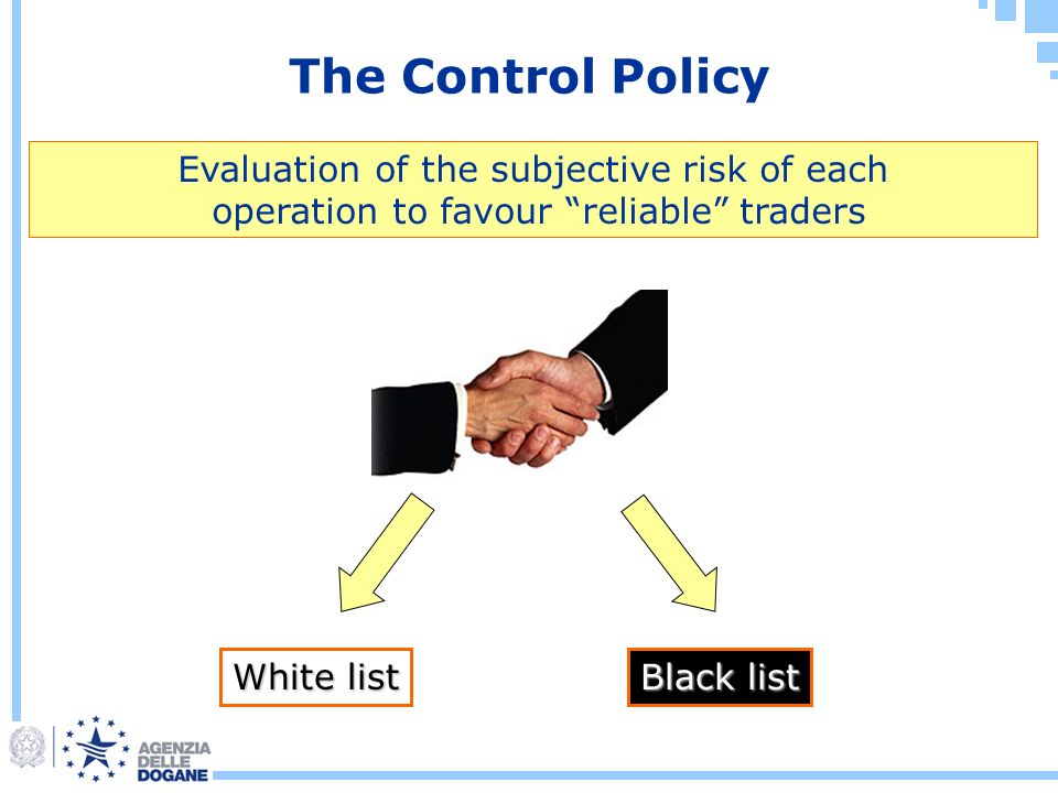 The Control Policy Evaluation of the subjective risk of each operation to favour reliable traders White list Black list