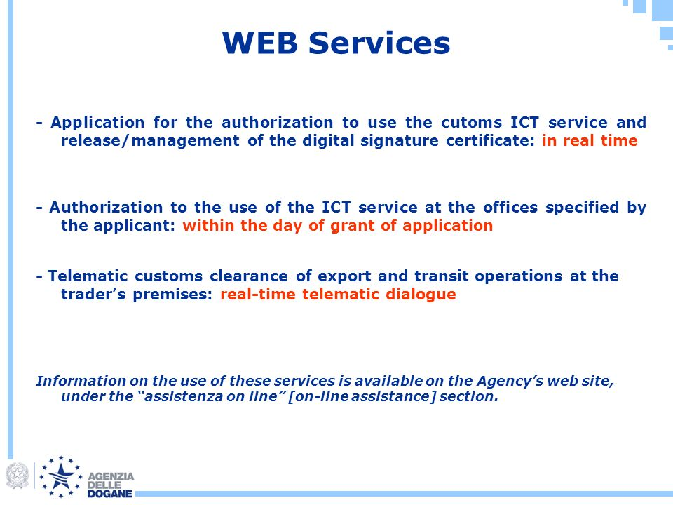 WEB Services Information on the use of these services is available on the Agencys web site, under the assistenza on line [on-line assistance] section.