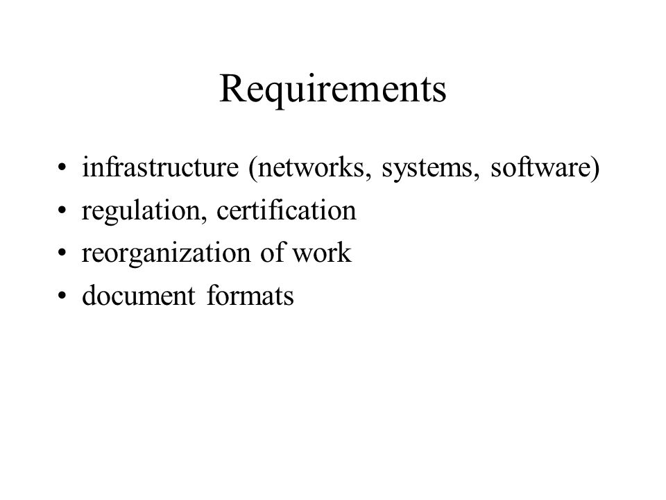 Requirements infrastructure (networks, systems, software) regulation, certification reorganization of work document formats