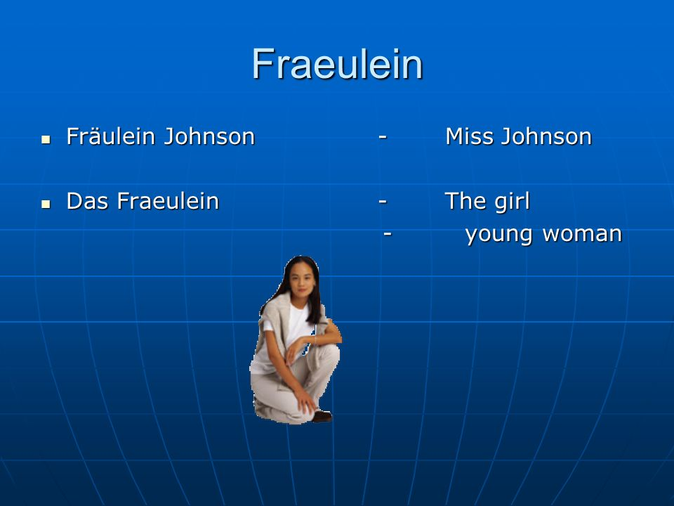 Fraeulein Fräulein Johnson-Miss Johnson Fräulein Johnson-Miss Johnson Das Fraeulein-The girl Das Fraeulein-The girl - young woman - young woman