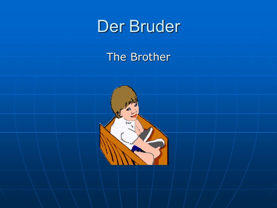 Der Bruder The Brother