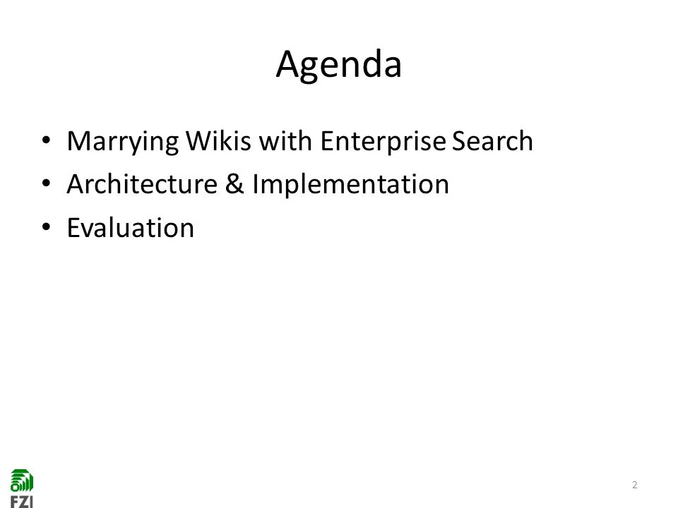 Agenda Marrying Wikis with Enterprise Search Architecture & Implementation Evaluation 2