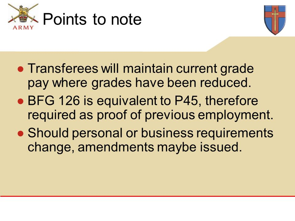 Points to note Transferees will maintain current grade pay where grades have been reduced.