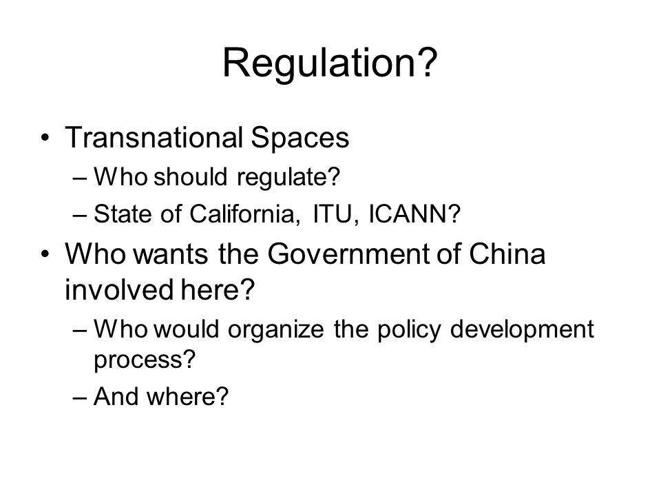 Regulation. Transnational Spaces –Who should regulate.