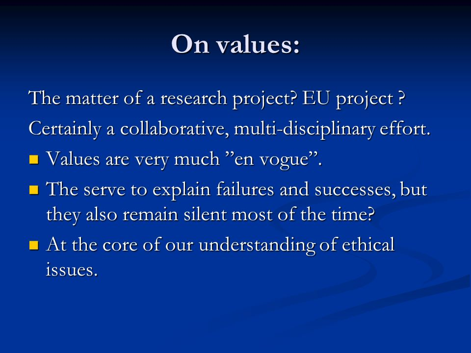 On values: The matter of a research project. EU project .