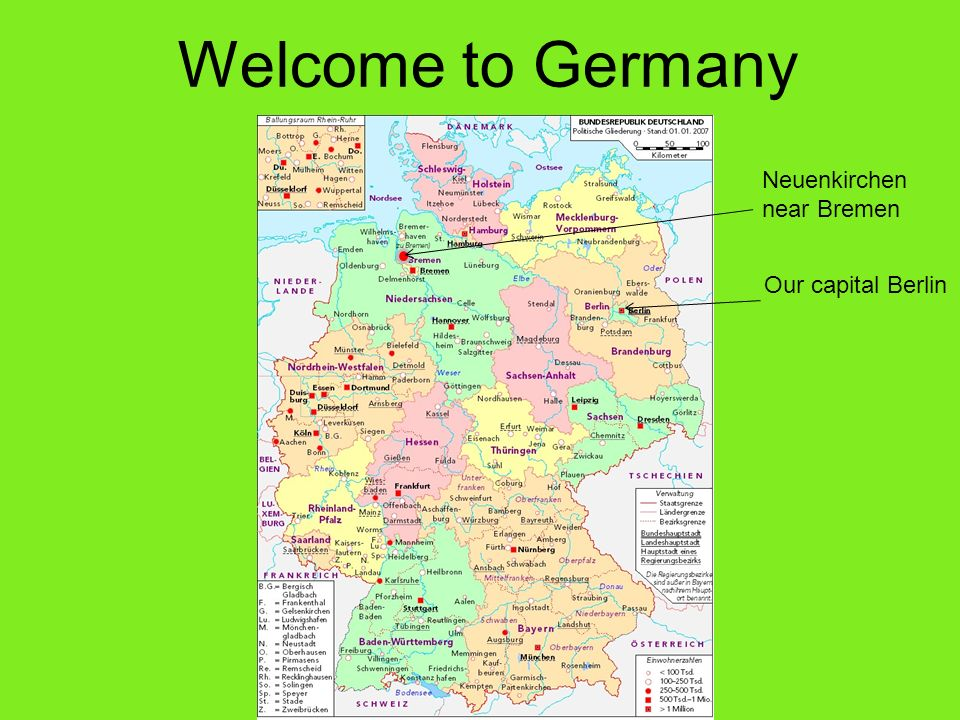 Welcome to Germany Neuenkirchen near Bremen Our capital Berlin