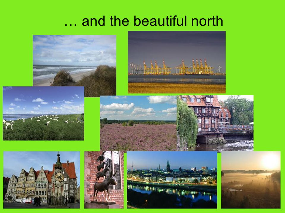 … and the beautiful north