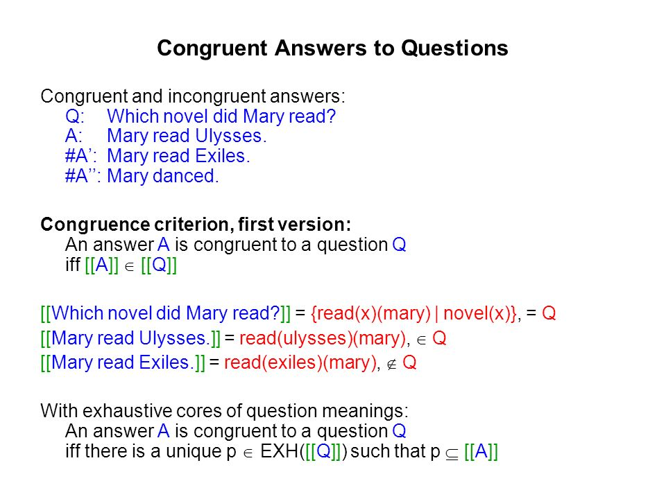 Congruent Answers to Questions Congruent and incongruent answers: Q: Which novel did Mary read.
