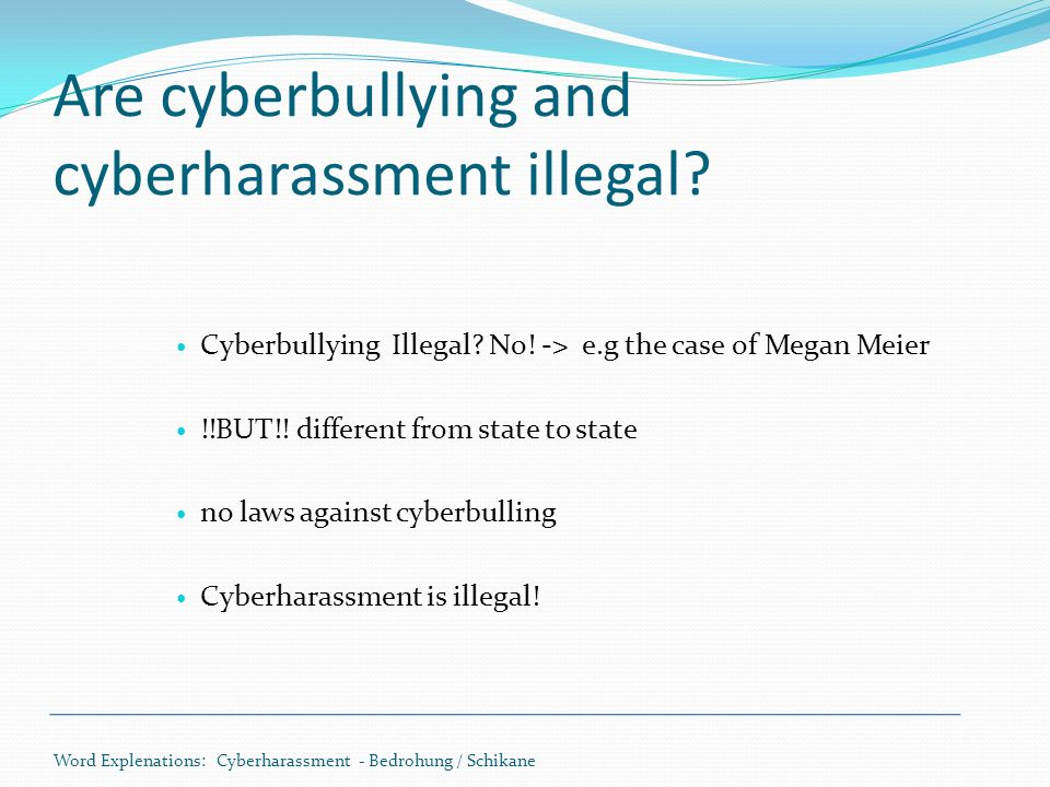 Are cyberbullying and cyberharassment illegal. Cyberbullying Illegal.
