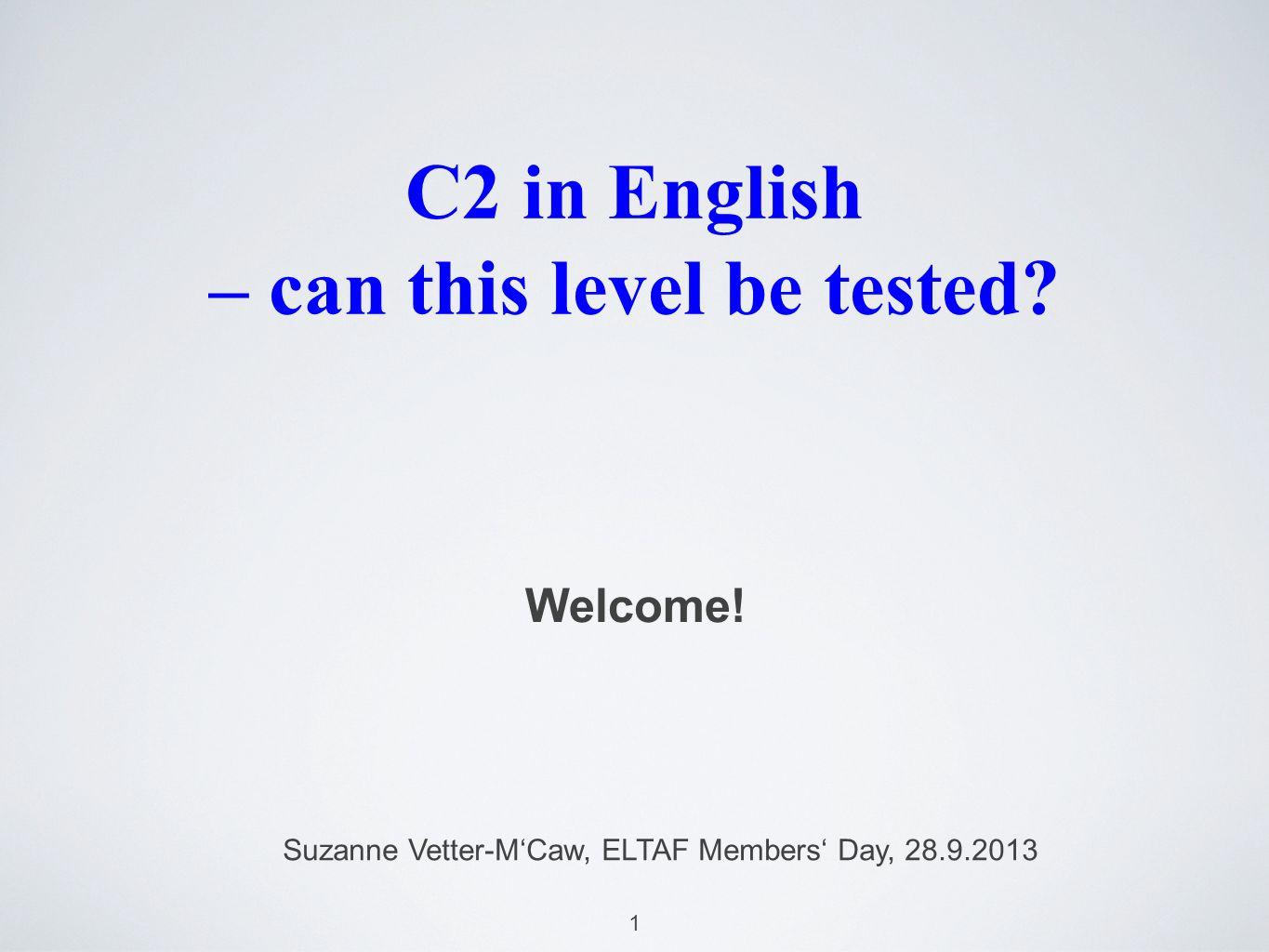 1 C2 in English – can this level be tested. Welcome.