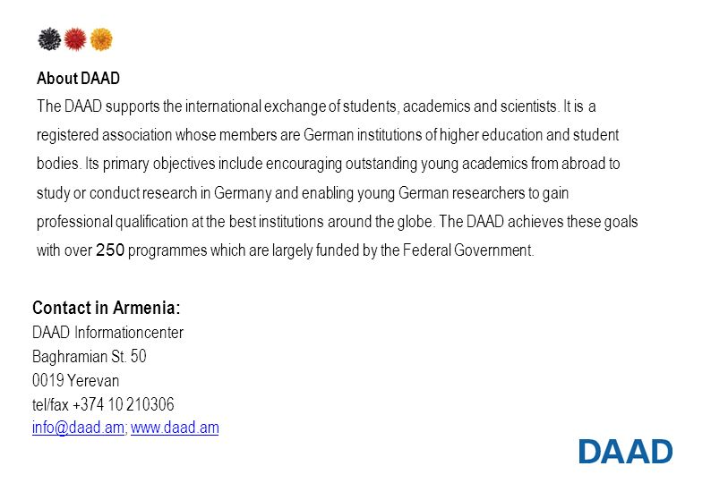 About DAAD The DAAD supports the international exchange of students, academics and scientists.