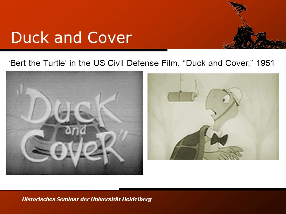 Historisches Seminar der Universität Heidelberg Duck and Cover Bert the Turtle in the US Civil Defense Film, Duck and Cover, 1951