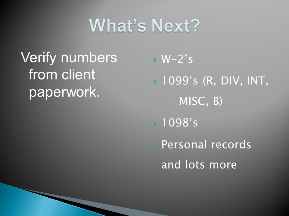 Verify numbers from client paperwork.