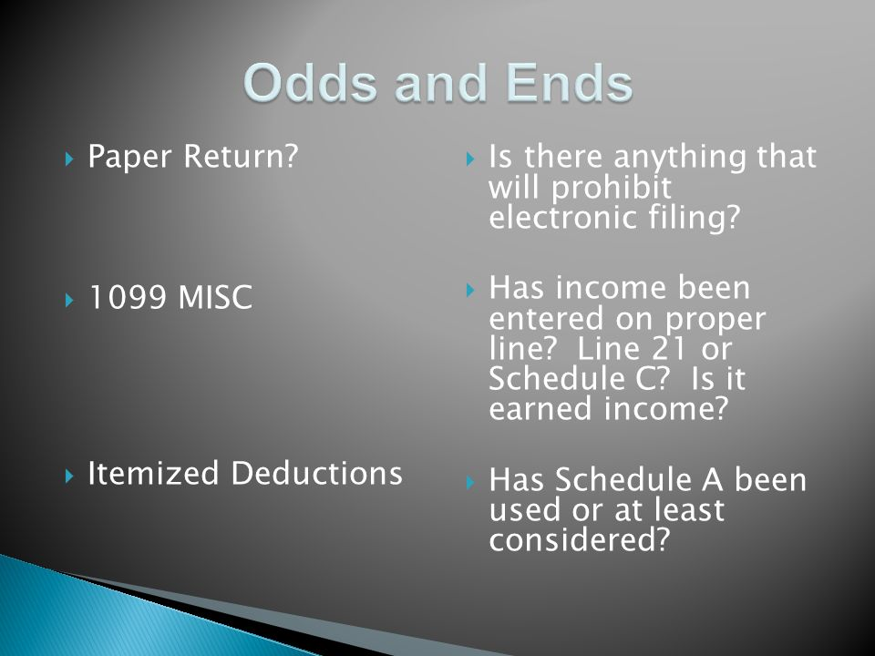 Paper Return MISC Itemized Deductions Is there anything that will prohibit electronic filing.