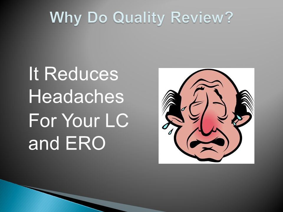 It Reduces Headaches For Your LC and ERO