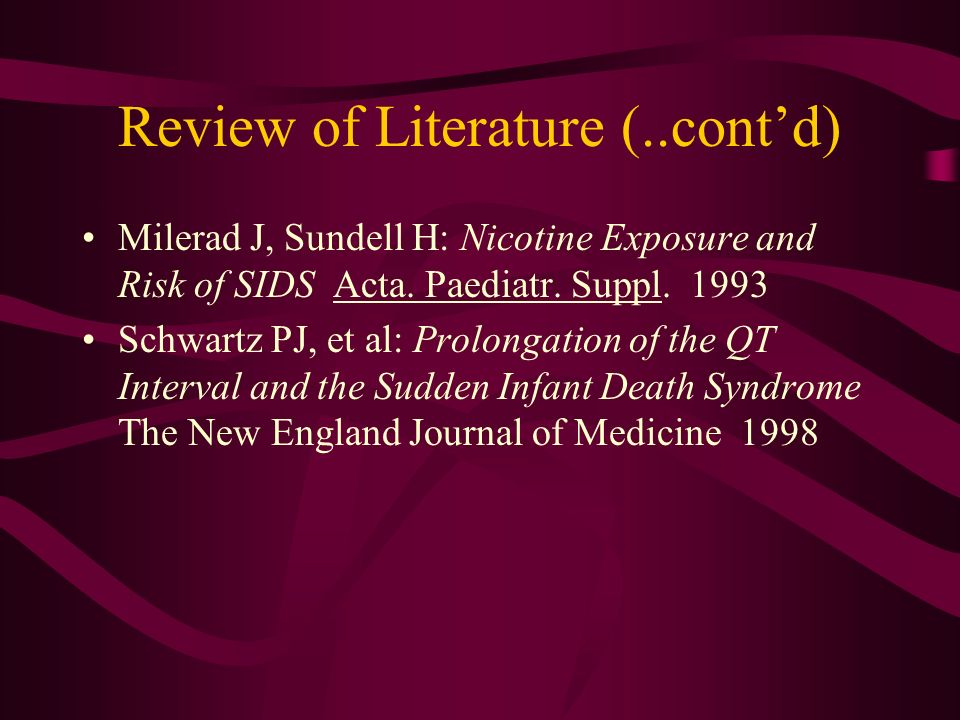 Review of Literature (..contd) Milerad J, Sundell H: Nicotine Exposure and Risk of SIDS Acta.