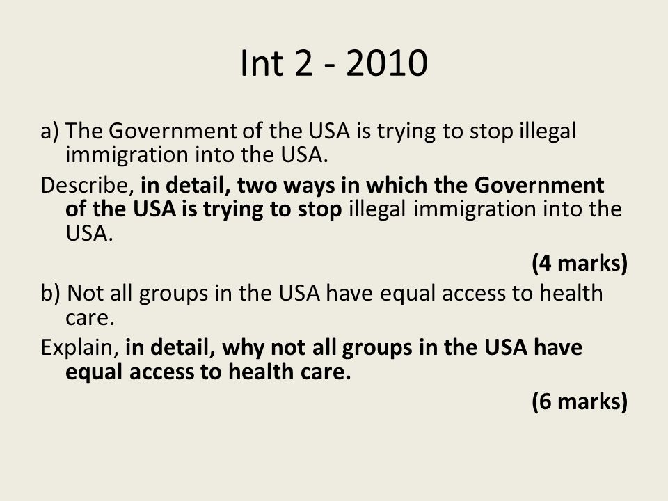 Int a) The Government of the USA is trying to stop illegal immigration into the USA.