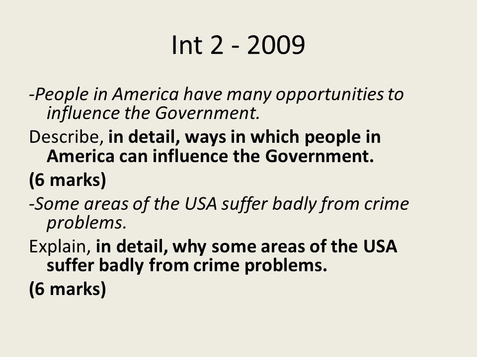 Int People in America have many opportunities to influence the Government.