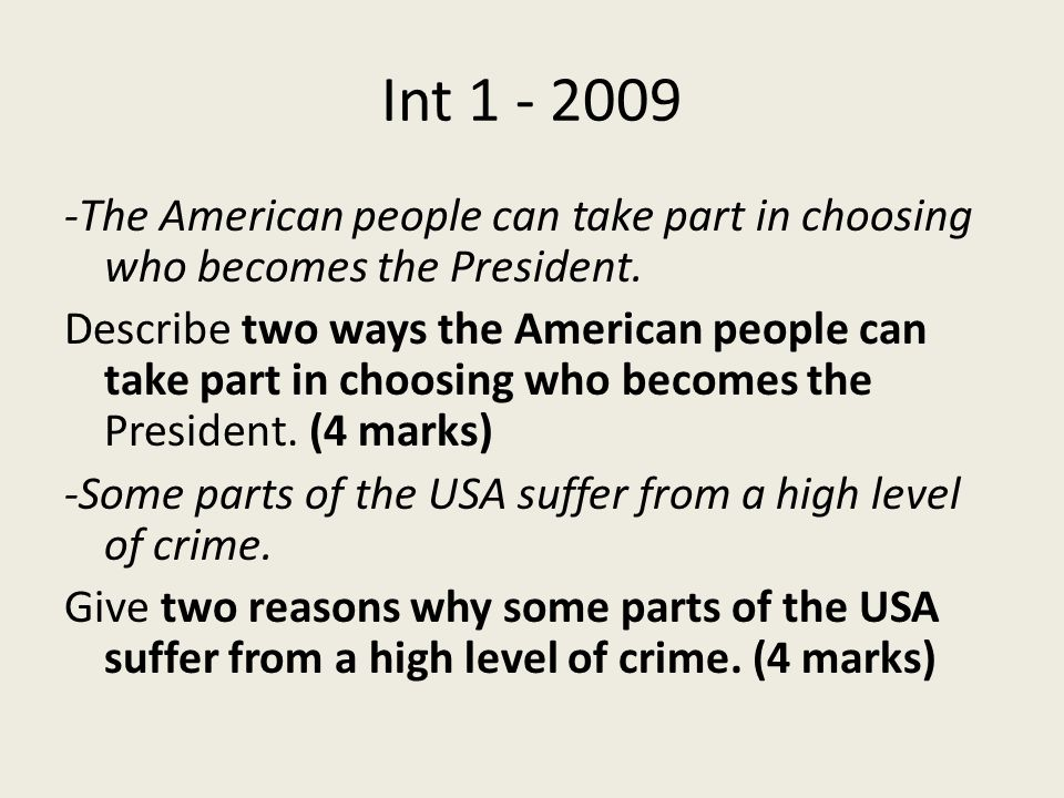 Int The American people can take part in choosing who becomes the President.