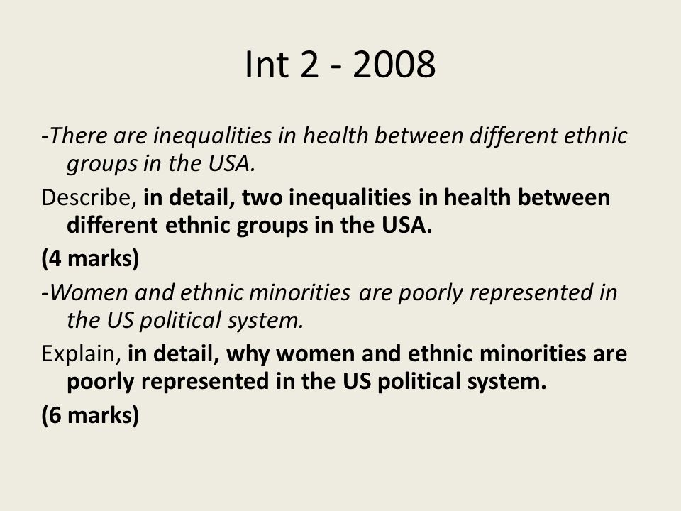 Int There are inequalities in health between different ethnic groups in the USA.