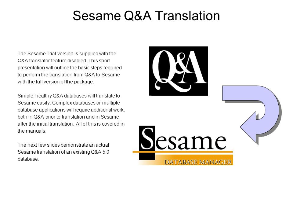 Sesame Q&A Translation The Sesame Trial version is supplied with the Q&A translator feature disabled.