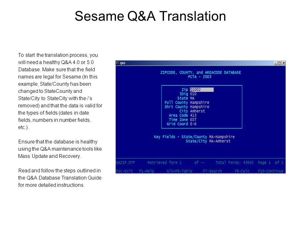 Sesame Q&A Translation To start the translation process, you will need a healthy Q&A 4.0 or 5.0 Database.