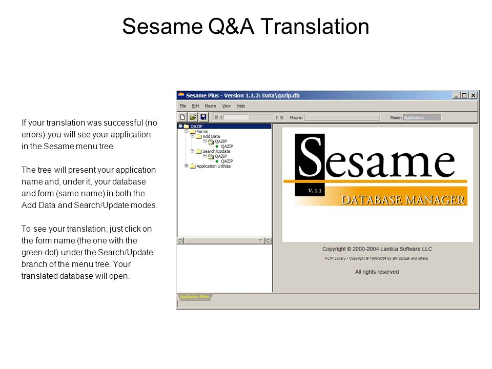 Sesame Q&A Translation If your translation was successful (no errors) you will see your application in the Sesame menu tree.