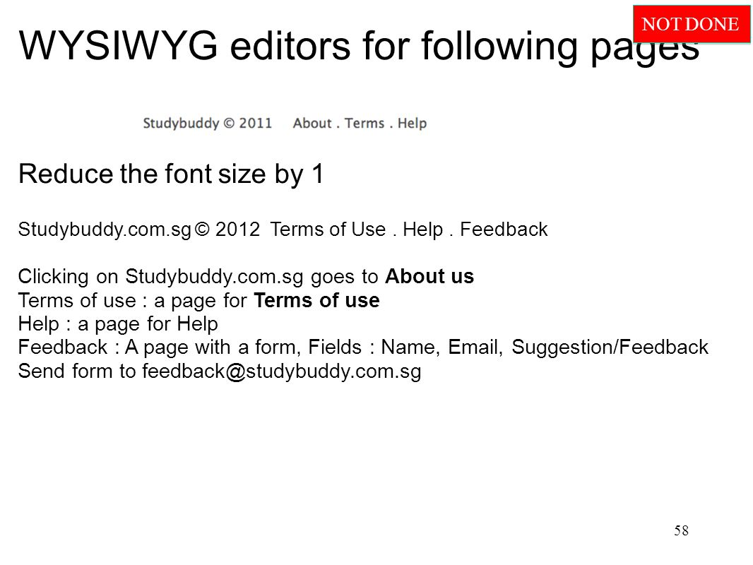 WYSIWYG editors for following pages Reduce the font size by 1 Studybuddy.com.sg © 2012 Terms of Use.