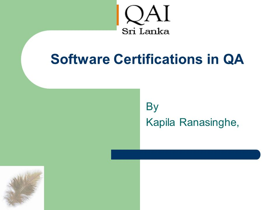 Software Certifications In Qa By Kapila Ranasinghe Ppt Download