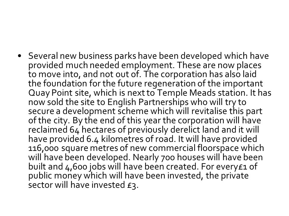 Several new business parks have been developed which have provided much needed employment.