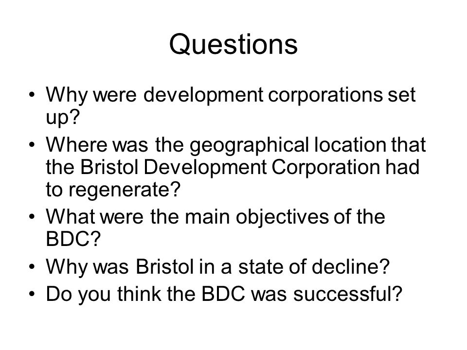 Questions Why were development corporations set up.