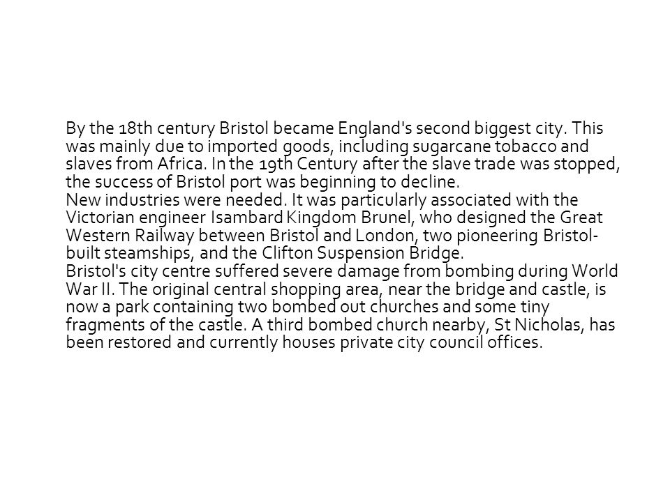 By the 18th century Bristol became England s second biggest city.