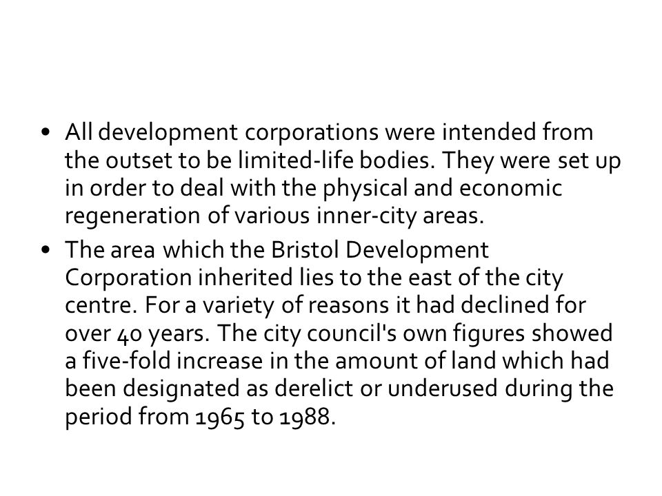 All development corporations were intended from the outset to be limited-life bodies.