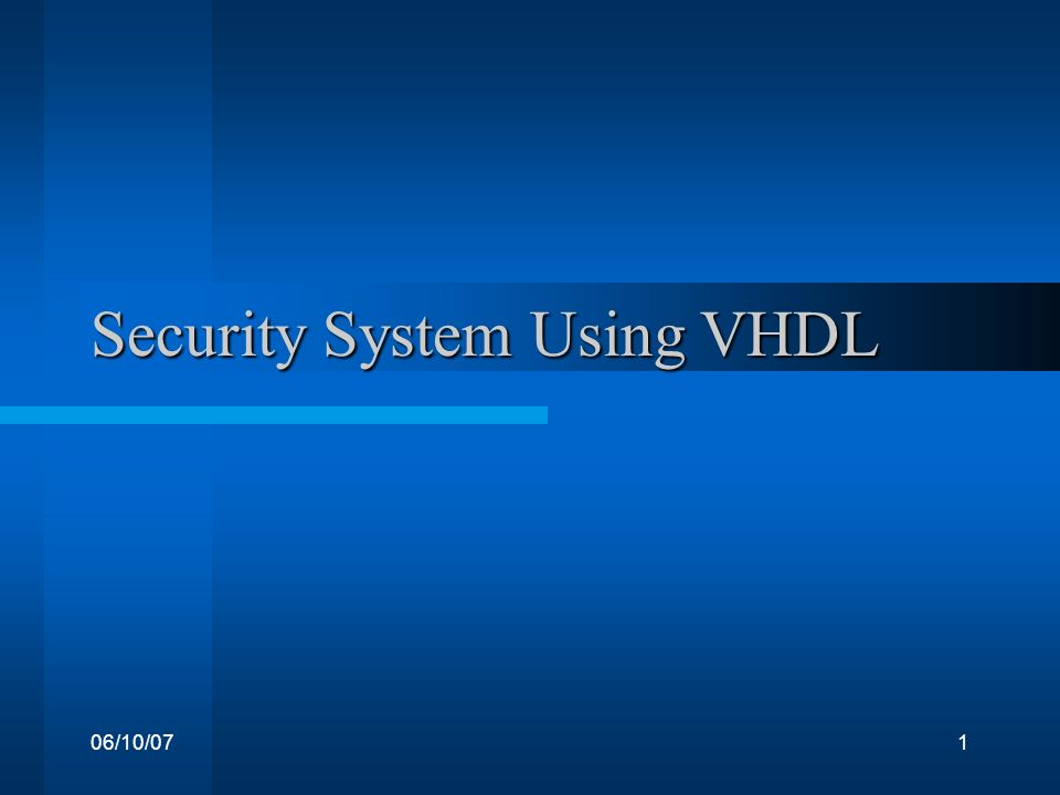 06/10/071 Security System Using VHDL