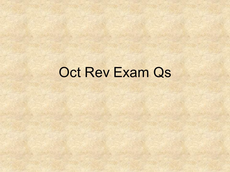 Oct Rev Exam Qs