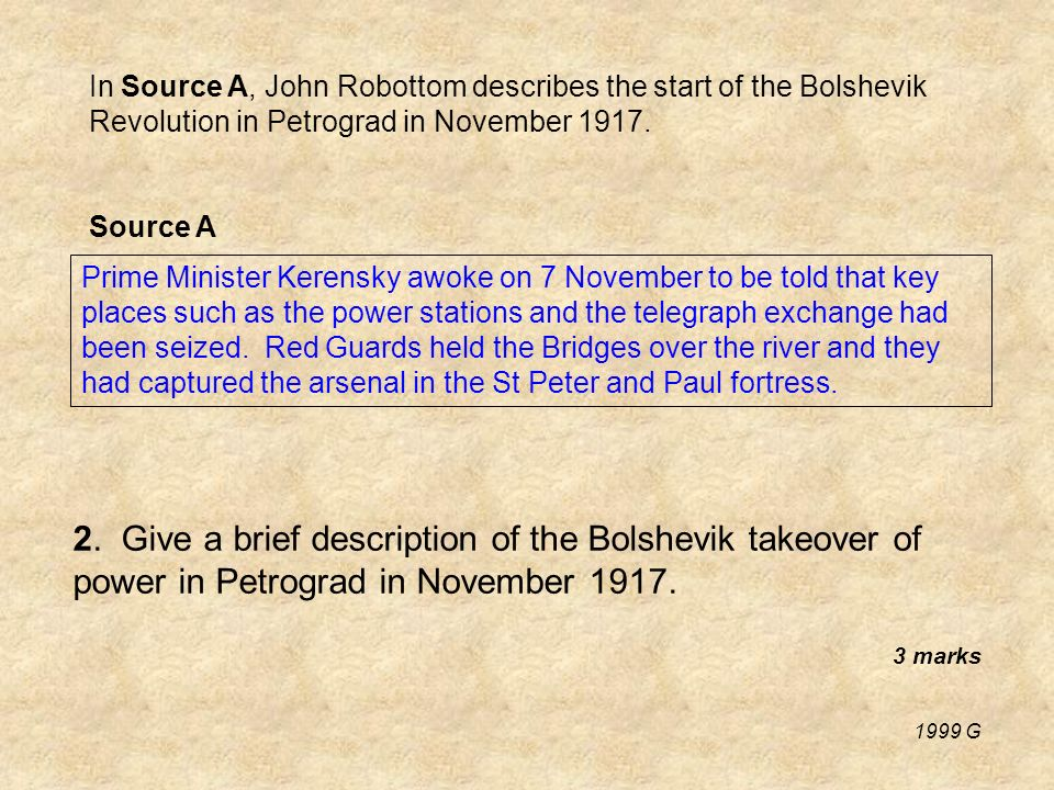 In Source A, John Robottom describes the start of the Bolshevik Revolution in Petrograd in November 1917.