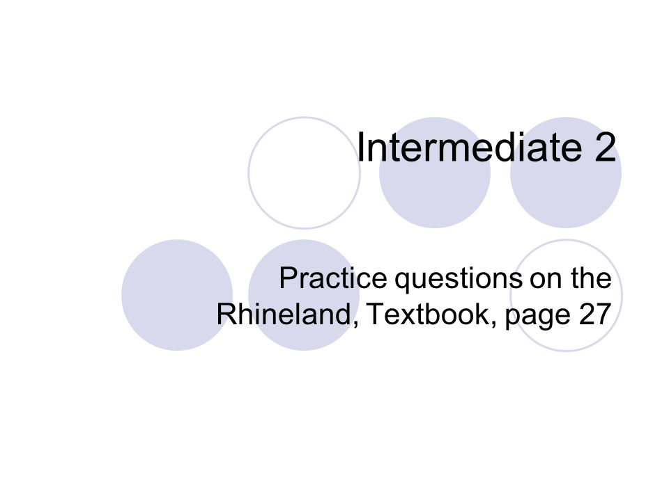 Intermediate 2 Practice questions on the Rhineland, Textbook, page 27