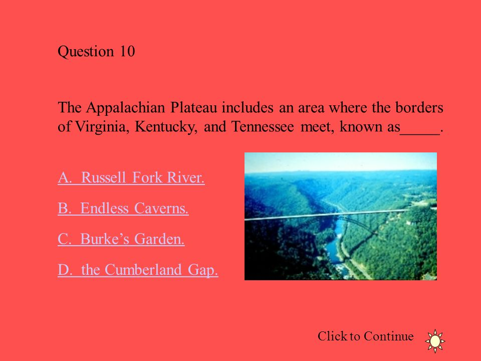 Click to Continue Question 9 The amount of rainfall or snowfall that places in Virginia receive differs because of the states ____________.
