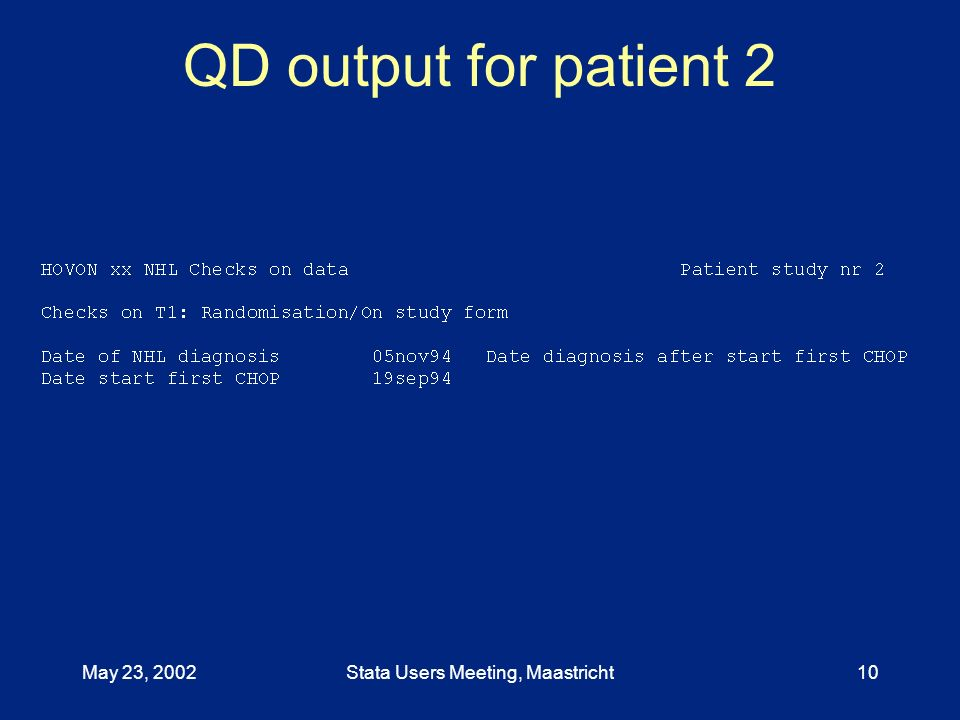 May 23, 2002Stata Users Meeting, Maastricht10 QD output for patient 2