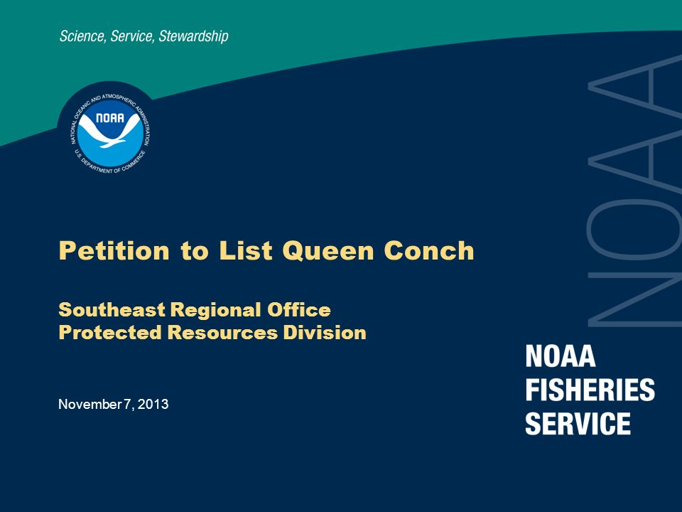 November 7, 2013 Petition to List Queen Conch Southeast Regional Office Protected Resources Division
