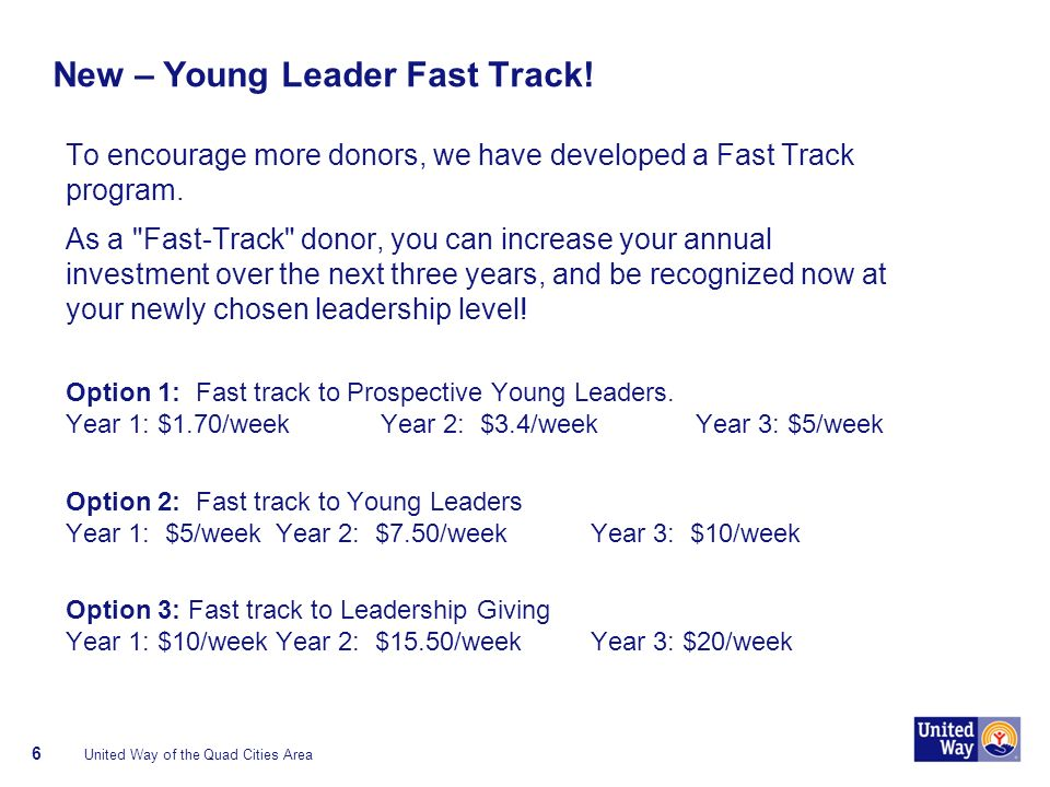 New – Young Leader Fast Track. To encourage more donors, we have developed a Fast Track program.